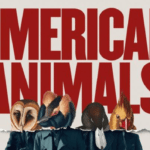 Exclusive Interview – American Animals director Bart Layton on making more than just a fun caper, blending documentary with recreation, and the crushing fear of being average