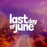 Video Game Review – Last Day of June