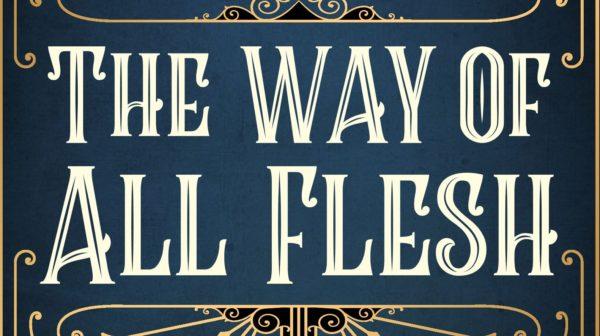 the-way-of-all-flesh-hardback-cover-9781786893789-600x336