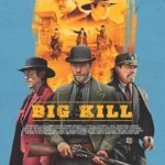 Trailer for western Big Kill starring Jason Patric, Lou Diamond Phillips and Danny Trejo