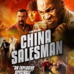 Trailer for China Salesman starring Steven Seagal, Mike Tyson and  Dong-xue Li