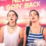 Movie Review – Never Goin' Back (2018)