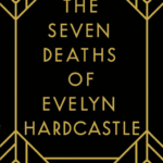 Book Review – The Seven Deaths of Evelyn Hardcastle by Stuart Turton