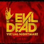 Ready your boomstick for Evil Dead: Virtual Nightmare
