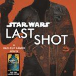 Book Review – Star Wars: Last Shot – A Han and Lando Novel by Daniel José Older