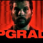 Movie Review – Upgrade (2018)