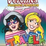 Classic-style Betty & Veronica returns in Betty and Veronica Friends Forever: Travel Tales #1, check out a preview here