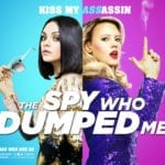 New UK poster and trailer for The Spy Who Dumped Me starring Mila Kunis and Kate McKinnon