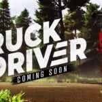 Truck Driver coming soon to Xbox, PlayStation and PC