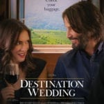 Movie Review – Destination Wedding (2018)