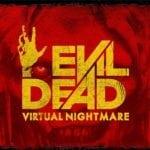 Evil Dead: Virtual Nightmare gets a teaser trailer