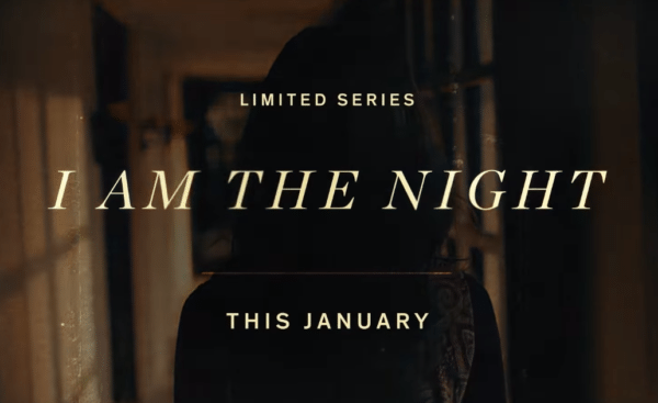 I-Am-the-Night-600x367