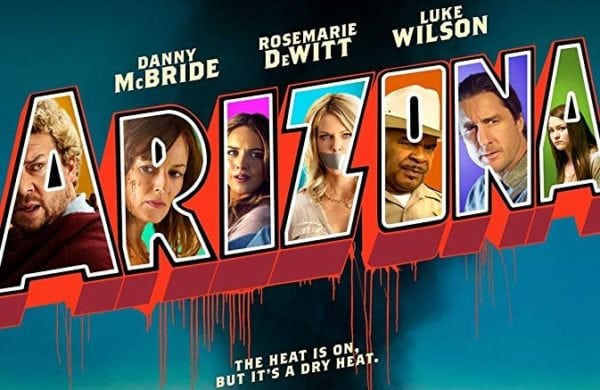First trailer for Arizona starring Danny McBride, Rosemarie DeWitt and Luke Wilson