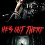 Arrow Video Frightfest Review – He's Out There (2018)