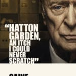 Hatton Garden crime caper King of Thieves gets a batch of character posters