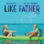 Movie Review – Like Father (2018)