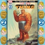 The Fantasticast #294 – Marvel 2-in-One #1-6 – The Fate Of The Four
