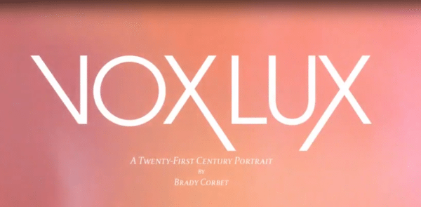 Vox-Lux-600x295