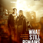 Movie Review – What Still Remains (2018)