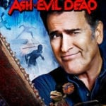 Ash vs Evil Dead: The Complete Collection home entertainment release announced