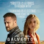New poster for Galveston featuring Ben Foster and Elle Fanning