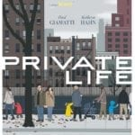 Movie Review – Private Life (2018)
