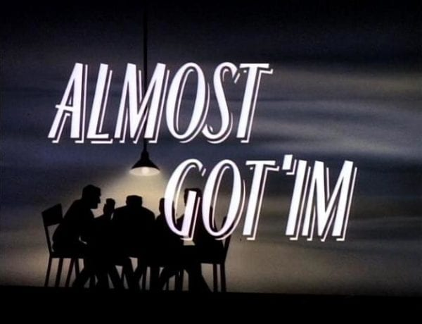 Almost_Got_Im_Title_Card-600x460