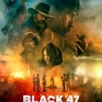Movie Review – Black '47 (2018)