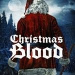 Movie Review – Christmas Blood (2018)
