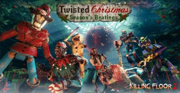 Killing Floor 2 – Twisted Christmas: Season's Beatings