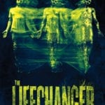 Movie Review – Lifechanger (2018)