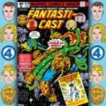 The Fantasticast #313 – Fantastic Four #209 – Trapped In The Sargasso Of Space