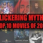 Flickering Myth's Top Ten Movies of 2018