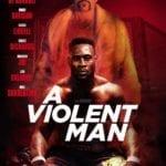 Crime thriller A Violent Man gets a poster, trailer and images