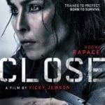 Movie Review – Close (2019)