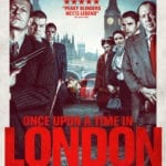 British gangster thrillerOnce Upon a Time in London gets a trailer and poster