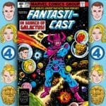 The Fantasticast #315 – Fantastic Four #210 – In Search Of Galactus