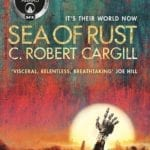 Book Review – Sea of Rust by C. Robert Cargill