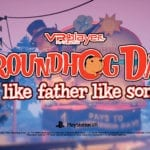 Groundhog Day: Like Father Like Son coming soon to Playstation VR