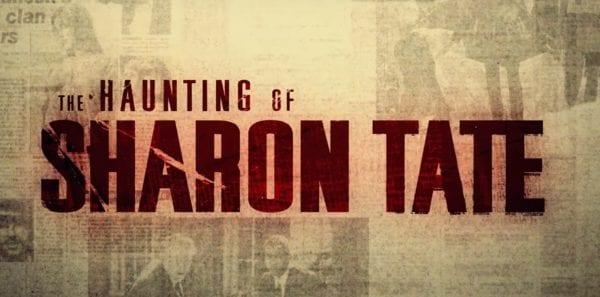 Haunting-of-Sharon-Tate-2-600x297