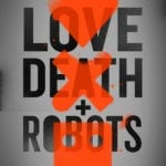 First trailer and poster for Love, Death & Robots from Tim Miller and David Fincher