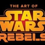 Star Wars returns to Dark Horse for The Art of Star Wars Rebels