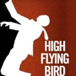 Movie Review – High Flying Bird (2019)