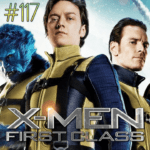 The Four-Color Film Podcast #117 – X-Men: First Class