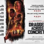 Movie Review – Dragged Across Concrete (2019)
