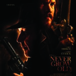 New poster for Never Grow Old starring Emile Hirsch and John Cusack
