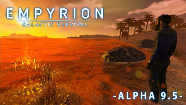 Alpha 9.5 brings goodies to Empyrion – Galactic Survival