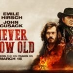 Watch an exclusive clip from Never Grow Old starring John Cusack and Emile Hirsch
