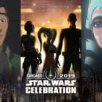 Star Wars Rebels, Star Wars Resistance and Star Wars: The Clone Wars coming to Celebration 2019