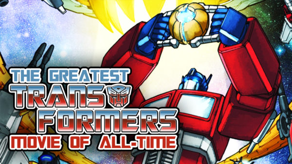 The Greatest Transformers Movie of All-Time | Flickering Myth Podcast Mini
